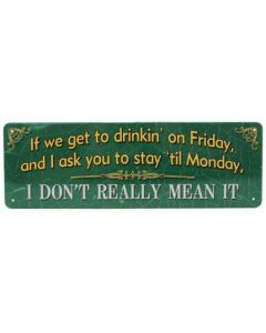 Rivers Edge Tin Sign-If We Get To Drinkin