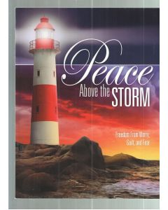 Peace Above The Storm Freedom From Worry, Guilt, & Fear