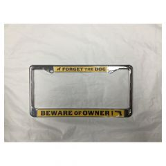 Forget the Dog-Beware of Owner License Plate Frame