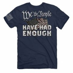 Buck Wear We the People Have Had Enough Tee