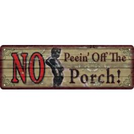 Rivers Edge Tin Sign-No Peein' Off Porch